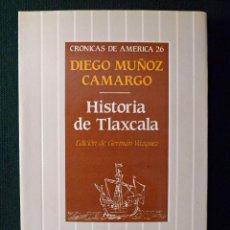 Libros de segunda mano: HISTORIA DE TLAXCALA. DIEGO MUÑOZ CAMARGO. ED. HISTORIA 16. CRÓNICAS DE AMÉRICA 26. Lote 57666467
