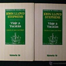Libros de segunda mano: VIAJE A YUCATÁN. JOHN LLOYD STEPHENS. ED. HISTORIA 16. CRÓNICAS DE AMÉRICA 50 A Y 50 B. Lote 57666408