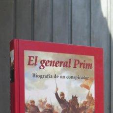 Libros de segunda mano: EL GENERAL PRIM. BIOGRAFIA DE UN CONSPIRADOR. PERE ANGUERA. Lote 44410347