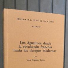 Libros de segunda mano: LOS AGUSTINOS DESDE LA REVOLUCION FRANCESA HASTA LOS TIEMPOS MODERNOS. JOHN GAVIGAN. Lote 44411066