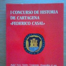 Libros de segunda mano: LIBRO I CONCURSO DE HISTORIA DE CARTAGENA MURCIA ; COMPONENTES DEMOGRAFICOS DE UNA CIUDAD PORTUARIA . Lote 44420359