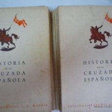Libros de segunda mano: L- 513. HISTORIA DE LA CRUZADA ESPAÑOLA. LOTE DE 11 VOLUMENES. EDICIONES ESPAÑOLAS 1940.. Lote 44449139