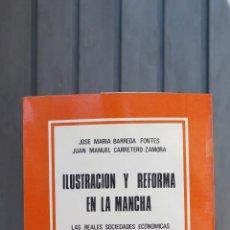 Libros de segunda mano: ILUSTRACION Y REFORMA EN LA MANCHA. LAS REALES SOCIEDADES ECONOMICAS DE AMIGOS DEL PAIS. VV.AA. Lote 44629818