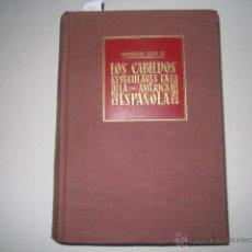 Libros de segunda mano: LOS CABILDOS SECULARES EN LA AMÉRICA ESPAÑOLA- CONSTANTINO BAYLE S. I. ED SAPIENTIA, 1952. Lote 44639641
