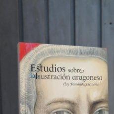 Libros de segunda mano: ESTUDIOS ILUSTRACION ARAGONESA. ELOY FERNANDEZ CLEMENTE. Lote 147573592