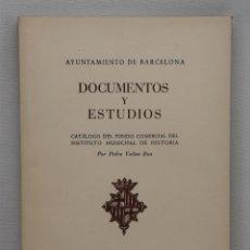 Libros de segunda mano: DOCUMENTOS Y ESTUDIOS. VOLUMEN VII. INSTITUTO MUNICIPAL DE HISTORIA. 1961. Lote 44734705