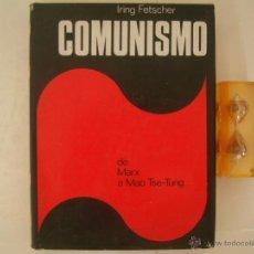 Libros de segunda mano: IRING FETSCHER. COMUNISMO. DE MARX A MAO TSE-TUNG. 1975. FOLIO.MUY ILUSTRADO. Lote 44748838