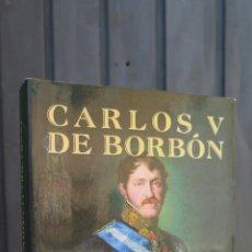 Libros de segunda mano: CARLOS V DE BORBON. ANTONIO MANUEL MORAL RONCAL. Lote 44868649