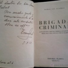 Libros de segunda mano: LIBRO-BRIGADA CRIMINAL-DE BARCELONA,CASOS DE 1944-1953,FIRMADA POR AUTOR,POST GUERRA CIVIL ESPAÑOLA. Lote 44873935