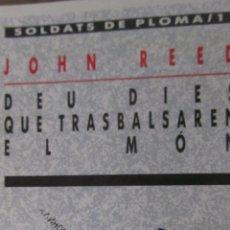 Libros de segunda mano: DEU DIES QUE TRASBALSAREN EL MÓN DE JOHN REED. Lote 44899674