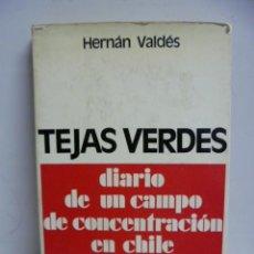 Libros de segunda mano: TEJAS VERDES - DIARIO DE UN CAMPO DE CONCENTRACION EN CHILE - HERNAN VALDES. Lote 89183548