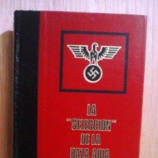 Libros de segunda mano: LA SELECCION DE LA RAZA ARIA.LESENSBORN.. Lote 45019150