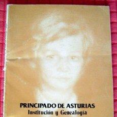 Libros de segunda mano: PRINCIPADO DE ASTURIAS. INSTITUCIÓN Y GENEALOGÍA. ASTURIAS EN LA VIDA DEL PRÍNCIPE. 1986. Lote 45111809