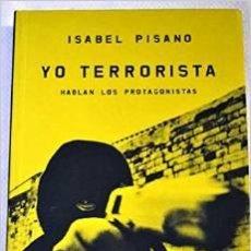Libros de segunda mano: YO TERRORISTA DE ISABEL PISANO. Lote 94317332