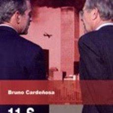 Libros de segunda mano: 11S HISTORIA DE UNA INFAMIA DE BRUNO CARDEÑOSA AUTOGRAFIADO. Lote 45161589