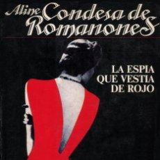 Libros de segunda mano: LA ESPIA QUE VESTIA DE ROJO DE ALINE ROMANONES. Lote 45161942