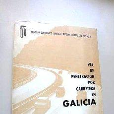 Libros de segunda mano: 1966 - TEXTO ESTUDIO SOBRE LA VIA DE PENETRACION POR CARRETERA A GALICIA - RARO. Lote 45172046