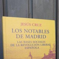 Libros de segunda mano: LOS NOTABLES DE MADRID. LAS BASES SOCIALES DE LA REVOLUCION LIBERAL EN ESPAÑA. JESUS CRUZ. Lote 45266294
