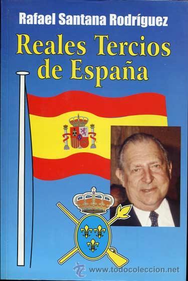 REALES TERCIOS DE ESPAÑA (Libros de Segunda Mano - Historia Moderna)