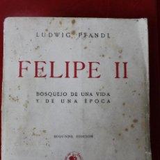 Libros de segunda mano: L-834. FELIPE II. LUDWIG PFANDL. 2ª EDICION. CULTURA ESPAÑOLA. MADRID. 1942.. Lote 45421514