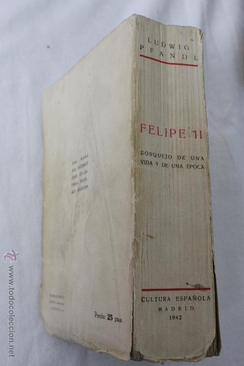 Libros de segunda mano: L-834. FELIPE II. LUDWIG PFANDL. 2ª EDICION. CULTURA ESPAÑOLA. MADRID. 1942. - Foto 3 - 45421514