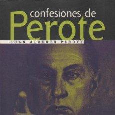 Libros de segunda mano: CONFESIONES DE PEROTE: REVELACIONES DE UN ESPIA DE JUAN ALBERTO PEROTE AUTOGRAFIADO . Lote 45447692