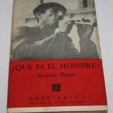 Libros de segunda mano: QUE ES EL HOMBRE ?, MARTIN BUBER, BREVIARIOS DEL FONDO DE CULTURA 1964. Lote 45563734