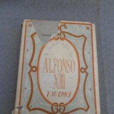 Libros de segunda mano: ALFONSO XIII Y SU EPOCA. Lote 45594206