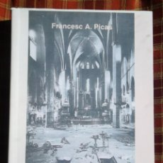 Libros de segunda mano: L'OMBRA DE DÉU. HISTÒRIA DE LA PERSECUCIÓ RELIGIOSA A CATALUNYA 1936 1939. F PICAS. NOU. Lote 45649019