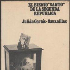 Libros de segunda mano: EL BIENIO ``SANTO´´ DE LA SEGUNDA REPÚBLICA. Lote 45677873