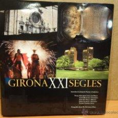 Libros de segunda mano: GIRONA XXI SEGLES. VV.AA. ED / LUNWERG EDITORES - 2008. LIBRO NUEVO.. Lote 45686367