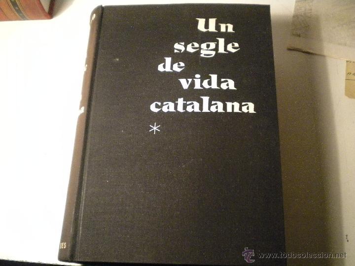UN SEGLE DE VIDA CATALANA TOMO 1 ED ALCIDES 1961 FERRAN SOLDEVILA (CATALA) (Libros de Segunda Mano - Historia Moderna)