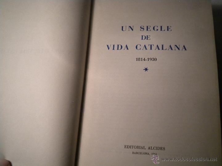 Libros de segunda mano: UN SEGLE DE VIDA CATALANA TOMO 1 ED ALCIDES 1961 FERRAN SOLDEVILA (CATALA) - Foto 2 - 45748473