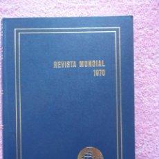Libros de segunda mano: REVISTA MUNDIAL 1970 ALPHA 1971 LOS ACONTECIMIENTOS MÁS IMPORTANTES. Lote 45833784