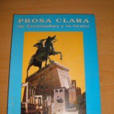 Libros de segunda mano: LIBRO PROSA CLARA DE EXTREMADURA Y SU GENTE, 1993. Lote 46027717