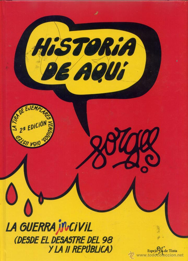 FORGES. HISTORIA DE AQUI. LA GUERRA INCIVIL. EL DESASTRE DEL 98 Y LA II REPUBLICA (Libros de Segunda Mano - Historia Moderna)