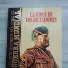 Libros de segunda mano: LA II GUERRA MUNDIAL LA HORA DE LOS DICTADORES (QUORUM) - TAPA DURA. Lote 46072408