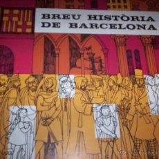 Libros de segunda mano: BREU HISTORIA DE BARCELONA - AJUNTAMENT DE BARCELONA - 1976. Lote 46084967
