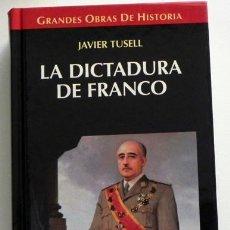 Libros de segunda mano: LA DICTADURA DE FRANCO - JAVIER TUSELL HISTORIA ESPAÑA FRANCISCO FRANQUISMO FASCISMO POLÍTICA LIBRO. Lote 46088349