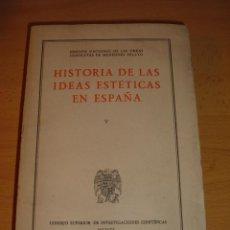 Libros de segunda mano: LIBRO HISTORIA DE LAS IDEAS ESTETICAS EN ESPAÑA TOMO V. Lote 46108866