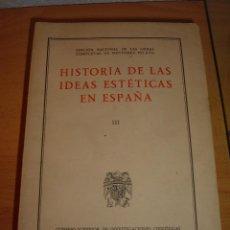 Libros de segunda mano: LIBRO HISTORIA DE LAS IDEAS ESTETICAS EN ESPAÑA TOMO III. Lote 46108926