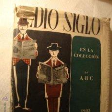 Libros de segunda mano: LIBRO MEDIO SIGLO EN ABC,1905 A 1955, EPISODIOS Y ANECDOTAS DE ESA EPOCA, MUCHAS FOTOS. LA250. Lote 46299761