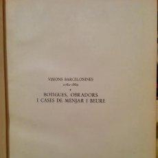 Libros de segunda mano: FRANCESC CURET & LOLA ANGLADA - VISIONS BARCELONINES 1760-1860: BOTIGUES, OBRADORS I CASES DE MENJAR. Lote 46579788