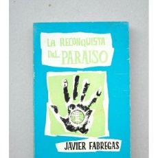 Libros de segunda mano: LA RECONQUISTA DEL PARAÍSO, JAVIER FABREGAS. Lote 46759634