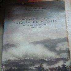 Libros de segunda mano: CONMEMORACIÓN DE LA BATALLA DE VITORIA DIPUTACIÓN FORAL DE ÁLAVA AÑO 1963. Lote 46766656