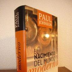 Libros de segunda mano: PAUL JOHNSON: EL NACIMIENTO DEL MUNDO MODERNO, 1815-1830 (JAVIER VERGARA, 2000) COMO NUEVO. Lote 107193143