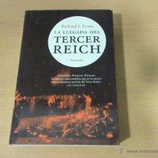 Libros de segunda mano: LA LLEGADA DEL TERCER REICH (AUTOR: RICHARD J. EVANS). Lote 47060647