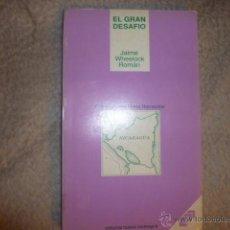 Libros de segunda mano: EL GRAN DESAFIO. - WHEELOCK ROMÁN, JAIME. . Lote 47210671