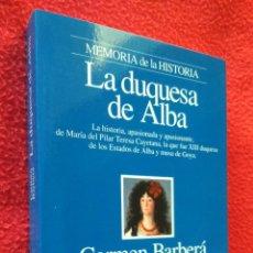Libros de segunda mano: LA DUQUESA DE ALBA - CARMEN BARBERÁ. Lote 47243325