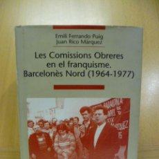 Libros de segunda mano: LES COMISSIONS OBRERES EN EL FRANQUISME. BARCELONÈS NORD (1964-1977) PRIMER EDICIÓ (EN CATALAN). Lote 47390322